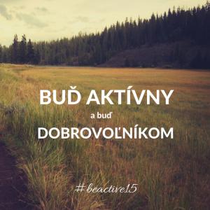 BUĎ AKTÍVNY a staň sa dobrovoľníkom festivalu Be Active 2015!